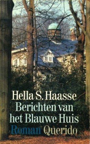 ... Hella S. Haasse - Berichten van het Blauwe Huis - Tzum literair weblog: www.tzum.info/2014/07/recensie-hella-s-haasse-berichten-van-het...